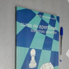 Coleccionismo deportivo: CURSO DE APERTURAS SISTEMAS ABIERTOS / DANIEL ELGUEZÁBAL VARELA / CASA AJEDREZ 2002. Lote 147352226