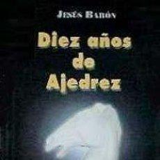 Coleccionismo deportivo: AJEDREZ. BARON, 10 AÑOS DE AJEDREZ. Lote 147740250