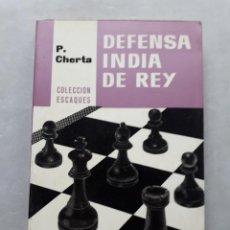 Coleccionismo deportivo: DEFENSA INDIA DE REY. P. CHERTA.. Lote 148163414