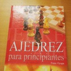 Coleccionismo deportivo: AJEDREZ PARA PRINCIPIANTES (FRANC OYUPA) LIBSA. Lote 148244458