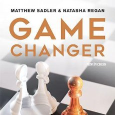 Coleccionismo deportivo: AJEDREZ. CHESS. GAME CHANGER - MATTHEW SADLER/NATASHA REGAN. Lote 148398094