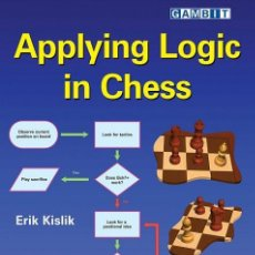 Coleccionismo deportivo: AJEDREZ. APPLYING LOGIC IN CHESS - ERIK KISLIK. Lote 148496842