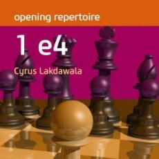 Coleccionismo deportivo: AJEDREZ. CHESS. OPENING REPERTOIRE. 1 E4 - CYRUS LAKDAWALA. Lote 148506378