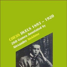 Coleccionismo deportivo: AJEDREZ. CHESS DUELS, 1893-1920. 260 GAMES ANNOTATED - ALEXANDER ALEKHINE (CARTONÉ). Lote 148691890