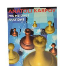 Coleccionismo deportivo: MIS MEJORES PARTIDAS - KARPOV, ANATOLI. Lote 149495193