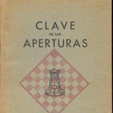 Coleccionismo deportivo: AJEDREZ - CLAVES DE LAS APERTURAS - MAX EUWE Y REUBEN FINE - ED GRABO 1950. Lote 149724658