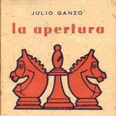 Coleccionismo deportivo: AJEDREZ - LA APERTURA ESPAÑOLA - JULIO GANZO - ED RICARDO AGUILERA 1957. Lote 149726750