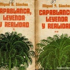 Coleccionismo deportivo: AJEDREZ - CAPABLANCA, LEYENDA Y REALIDAD. 2 TOMOS. MIGUEL A. SÁNCHEZ. 1978. ED. UNION. LA HABANA. Lote 149737138