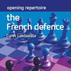 Coleccionismo deportivo: AJEDREZ. CHESS. OPENING REPERTOIRE. THE FRENCH DEFENCE - CYRUS LAKDAWALA . Lote 150168770