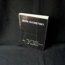 Coleccionismo deportivo: MARK DVORETSKY - SECRETOS DE LA TACTICA EN AJEDREZ - EDICIONES MERAN 2003. Lote 150623910