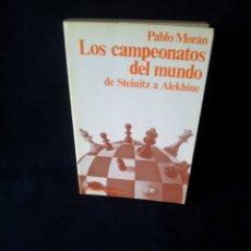 Coleccionismo deportivo: PABLO MORAN - LOS CAMPEONATOS DEL MUNDO DE STEINITZ A ALEKHINE - COLECCION ESCAQUES. Lote 158183222