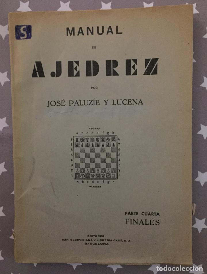 MANUAL AJEDREZ JOSE PALUZIE Y LUCENA ,PARTE CUARTA FINALES (Coleccionismo Deportivo - Libros de Ajedrez)