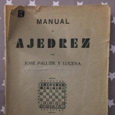 Coleccionismo deportivo: MANUAL DE AJEDREZ JOSE PALUZIE Y LUCENA PARTE PRIMERA PRELIMINARES. Lote 151170834