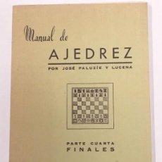 Coleccionismo deportivo: MANUAL DE AJEDREZ DE JOSE PALUZIE Y LUCENA PARTE CUARTA FINALES 1958, LIBRERÍA CAMI. Lote 153567502
