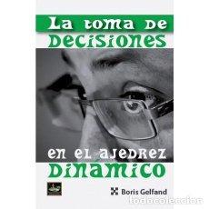 Coleccionismo deportivo: LA TOMA DE DECISIONES EN EL AJEDREZ DINÁMICO - BORIS GELFAND. Lote 154216134