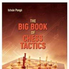 Coleccionismo deportivo: AJEDREZ. THE BIG BOOK OF CHESS TACTICS - ISTVAN PONGO (CARTONÉ). Lote 154397290