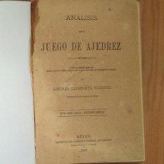 Coleccionismo deportivo: ANDRES CLEMENTE VAZQUEZ. ANALISIS DEL JUEGO DE AJEDREZ 1885 MEXICO. Lote 154788814
