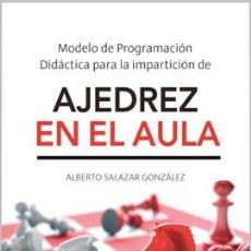 Coleccionismo deportivo: MODELO DE PROGRAMACIÓN DIDÁCTICA PARA LA IMPARTICIÓN DE AJEDREZ EN EL AULA - ALBERTO SALAZAR. Lote 155540062