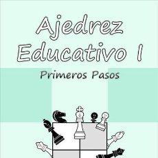 Coleccionismo deportivo: AJEDREZ EDUCATIVO I PRIMEROS PASOS - FÉLIX A. NIETO PÉREZ. Lote 155562938