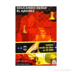 Coleccionismo deportivo: EDUCANDO DESDE EL AJEDREZ - FERRÁN GARCÍA GARRIDO (NO LLEVA CD). Lote 155593650