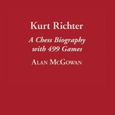 Coleccionismo deportivo: AJEDREZ. KURT RICHTER. A CHESS BIOGRAPHY WITH 499 GAMES - ALAN MCGOWAN (CARTONÉ). Lote 155768358