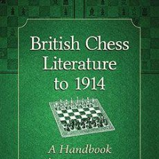 Coleccionismo deportivo: AJEDREZ. BRITISH CHESS LITERATURE TO 1914. A HANDBOOK FOR HISTORIANS - TIM HARDING. Lote 155775118