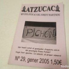 Coleccionismo deportivo: ATZUCAC. REVISTA D'ESCACS DEL FOMENT MARTINENC. Nº 29 2005. Lote 156775474