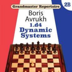 Coleccionismo deportivo: AJEDREZ. CHESS. GRANDMASTER REPERTOIRE 2B. 1.D4 DYNAMIC SYSTEMS - BORIS AVRUKH (CARTONÉ). Lote 158930862