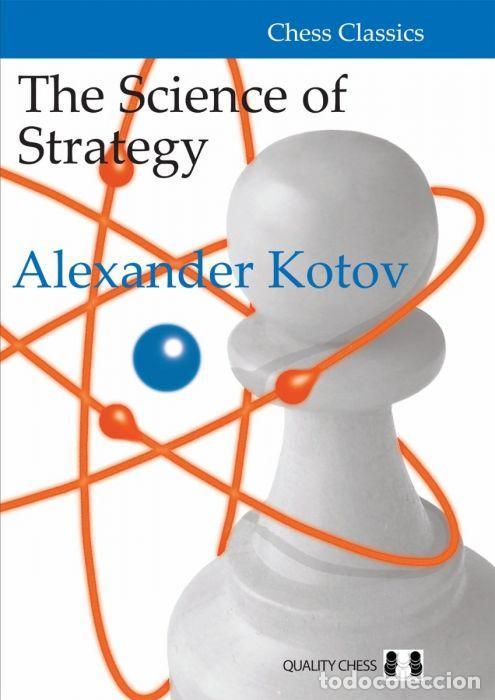 AJEDREZ. CHESS. THE SCIENCE OF STRATEGY - ALEXANDER KOTOV (CARTONÉ) (Coleccionismo Deportivo - Libros de Ajedrez)