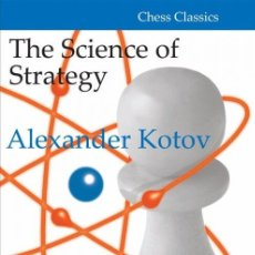 Coleccionismo deportivo: AJEDREZ. CHESS. THE SCIENCE OF STRATEGY - ALEXANDER KOTOV (CARTONÉ). Lote 158969906