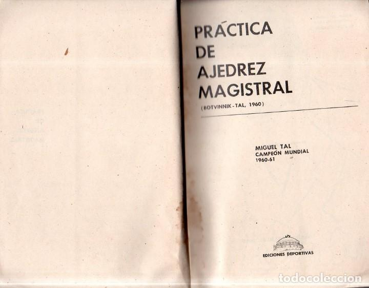 Coleccionismo deportivo: PRATICA DE AJEDREZ MAGISTRAL. MIGUEL TAL. CAMPEON MUNDIAL. EDICIONES DEPORTIVAS. 1960- 61. - Foto 4 - 159332226