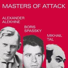 Coleccionismo deportivo: AJEDREZ. CHESS. MASTERS OF ATTACK. ALEKHINE, SPASSKY & TAL - ALEXANDER RAETSKY/MAXIM CHETVERIK. Lote 159444218