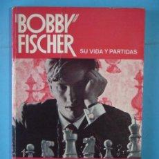 Colecionismo desportivo: BOBBY FISCHER, SU VIDA Y SUS PARTIDAS - PABLO MORAN - MARTINEZ ROCA, COLECCION ESCAQUES Nº 37, 1972. Lote 159545754