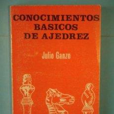 Coleccionismo deportivo: CONOCIMIENTOS BASICOS DE AJEDREZ - JULIO GANZO - EDITORIAL RICARDO AGUILERA, 1976. Lote 159563898