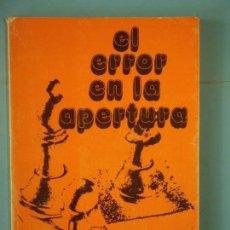 Coleccionismo deportivo: EL ERROR EN LA APERTURA - RICARDO AGUILERA - EDITORIAL RICARDO AGUILERA, 1975. Lote 159565838