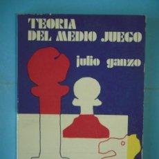 Coleccionismo deportivo: TEORIA DEL MEDIO JUEGO - JULIO GANZO - EDITORIAL RICARDO AGUILERA, 1973, 1ª EDICION. Lote 159566498