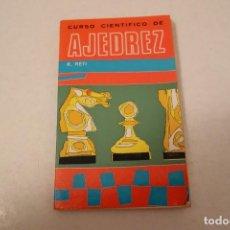 Coleccionismo deportivo: CURSO CIENTÍFICO DE AJEDREZ. RICARDO RETI. EDITOR RICARDO AGUILERA.. Lote 159907902