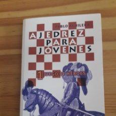 Coleccionismo deportivo: AJEDREZ PARA JÓVENES PABLO AGUILERA 1 JUEGO DE HÉROES ALIANZA EDITORIAL. Lote 159987718