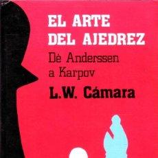 Coleccionismo deportivo: EL ARTE DEL AJEDREZ. DE ANDERSSEN A KARPOV. L.W. CÁMARA. Lote 161936542