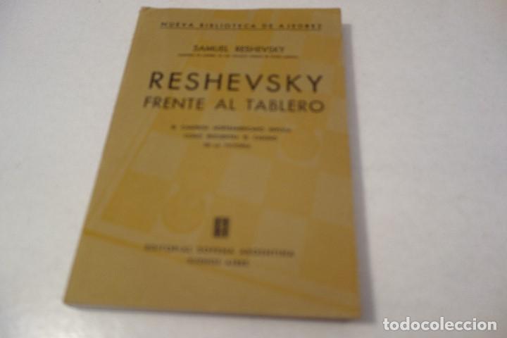 AJEDREZ.CHESS. RESHEVSKY FRENTE AL TABLERO. SAMUEL RESHEVSKY. MUY DIFÍCIL DE ENCONTRAR. (Coleccionismo Deportivo - Libros de Ajedrez)