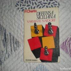 Coleccionismo deportivo: DEFENSA SICILIANA VARIANTE NAJDORF;P.CHERTA;1981. Lote 163032486