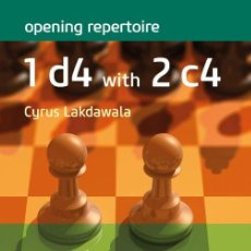 Coleccionismo deportivo: AJEDREZ. CHESS. OPENING REPERTOIRE. 1 D4 WITH 2 C4 - CYRUS LAKDAWALA. Lote 163169966