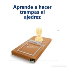 Collectionnisme sportif: CHESS. APRENDE A HACER TRAMPAS AL AJEDREZ - NICOLA LOCOCO. Lote 163416546