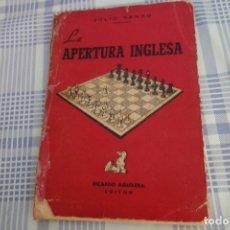 Coleccionismo deportivo: AJEDREZ. CHESS. LA APERTURA INGLESA. JULIO GANZO. RICARDO AGUILERA.. Lote 190454112