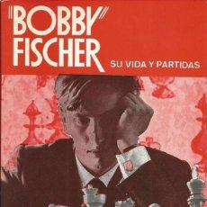 Coleccionismo deportivo: AJEDREZ. BOBBY FISCHER. SU VIDA Y PARTIDAS - PABLO MORÁN DESCATALOGADO!!!. Lote 163571062