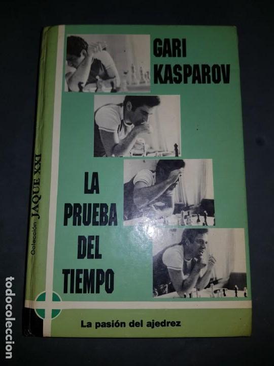 GARI KASPAROV LA PRUEBA DEL TIEMPO ENVIO GRATUITO ESTADO NORMAL MAS ARTICULOS (Coleccionismo Deportivo - Libros de Ajedrez)