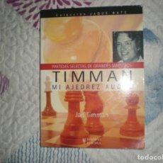 Coleccionismo deportivo: TIMMAN,MI AJEDREZ AUDAZ;JAN TIMMAN;HISPANO EUROPEA 2007. Lote 164160430