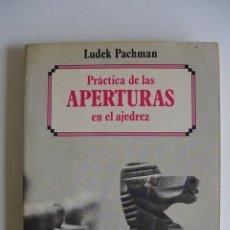 Coleccionismo deportivo: PRÁCTICA DE LAS APERTURAS EN EL AJEDREZ LUDEK PACHMAN COLECCION ESCAQUES 1981. Lote 165201750