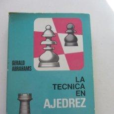 Collectionnisme sportif: LA TÉCNICA EN AJEDREZ GERALD ABRAHAMS EDITORIAL BRUGUERA 256 PÁGINAS AÑO 1972 CS172. Lote 166178878
