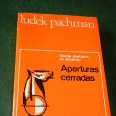 Coleccionismo deportivo: APERTURAS CERRADAS, DE LUDEK PACHMAN. Lote 166242308